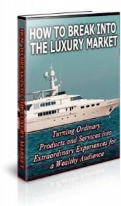 BreakIntoTheLuxuryMarket6 176x300 How to Break Into the Luxury Market