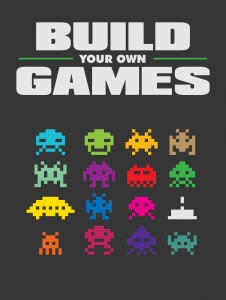 Build Your Own Games Build Your Own Games
