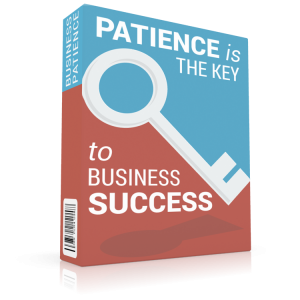 BusinessPatience Patience Is The Key