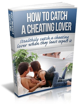 CatchACheatingLover mrr How To Catch A Cheating Lover