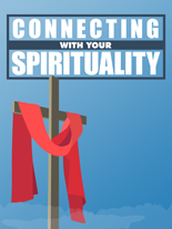 ConnectWithSpirituality mrrg Connecting With Your Spirituality