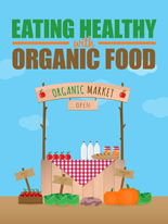 EatHealthyOrganicFood mrrg Eating Healthy with Organic Food