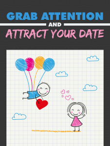 Grab Attention and Attract Your Date 226x300 Grab Attention and Attract Your Date