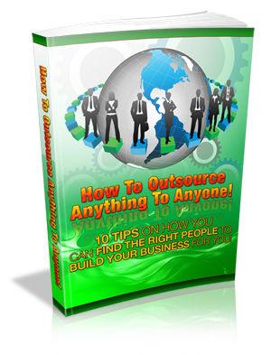 HowtoOutsourceAnythingtoAnyone How to Outsource Anything to Anyone