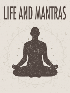 Life and Mantras 226x300 Life and Mantras