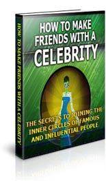 MakeFriendsCelebrity mrr How To Make Friends With A Celebrity