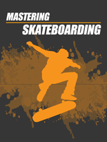 MasteringSkateboarding mrrg Mastering Skateboarding