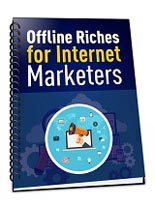 OfflineRichesForIM plr Offline Riches for Internet Marketers