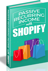 PassRecurringIncomeShopify mrrg Passive Recurring Income with Shopify