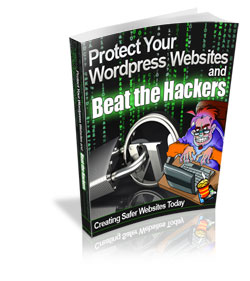 Protect Your Wordpress Websites and Beat the Hackers 250 Protect Your Websites and Beat the Hackers