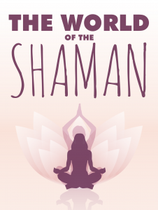 The World of the Shaman 226x300 The world of the shaman